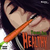 Healthy by Young Ace