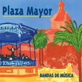 Plaza Mayor - Bandas de Música by Various Artists