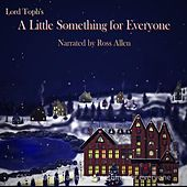 A Little Something for Everyone (feat. Ross Allen) by Lord Toph