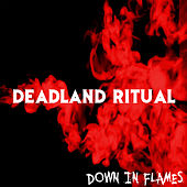 Down in Flames de Deadland Ritual