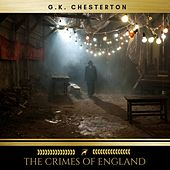 The Crimes of England by G. K. Chesterton