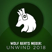 Wolf Beats Media: Unwind 2018 by Various