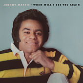 When Will I See You Again by Johnny Mathis