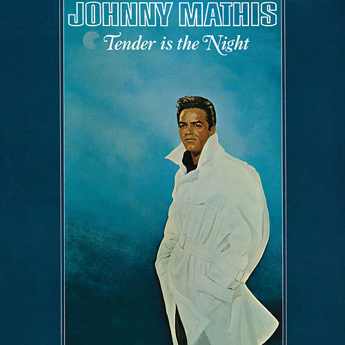 Tender Is the Night by Johnny Mathis