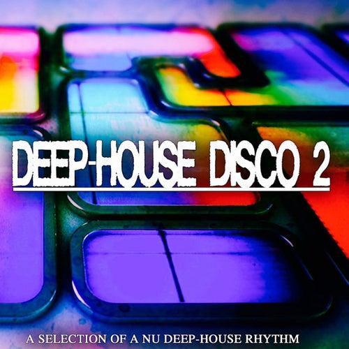 Deep-House Disco, 2 (A Selection of a Nu Deep-House Rhythm) von Various