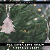 I'll Never Love Again (Orchestral Christmas Mix) von Fabian Laumont