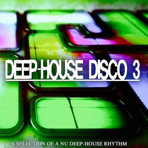 Deep-House Disco, 3 (A Selection of a Nu Deep-House Rhythm) von Various