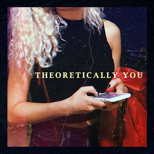 Theoretically You by Dan