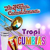 Tropicumbias by La Tropa Colombiana