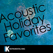 Acoustic Holiday Favorites by Instrumental King