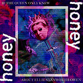 If the Queen Only Knew by Honey