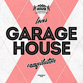 Pogo House Loves Garage House 1 - EP von Various Artists