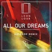 All Our Dreams (Katdrop Remix) di Leon Lour