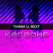 Thank U, Next (Originally Performed by Ariana Grande) (Karaoke Version) de Chart Topping Karaoke (1)