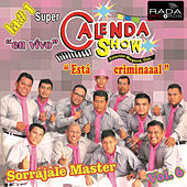 Esta Criminaaal, Vol. 6 (En Vivo) by Super Calenda Show