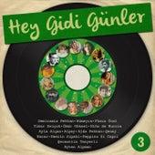 Hey Gidi Günler, Vol. 3 by Various Artists