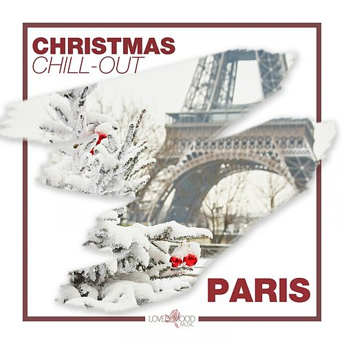 Christmas Chill-Out in Paris von Various Artists