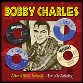 After A While Crocodile (The 50s Anthology) von Bobby Charles