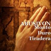 Monto Duro Tiradera by Abusivon