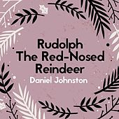 Rudolph the Red Nose Reindeer von Daniel Johnston
