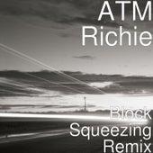 Block Squeezing (Remix) by ATM Richie