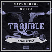 Trouble & a Pair of Dice by NapsNdreds