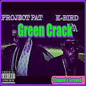 Green Crack (Chopped & Screwed) by Project Pat