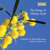 The Songs of Miriam Hyde von Charlotte de Rothschild