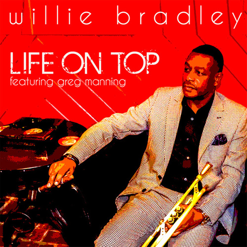 Life On Top by Willie Bradley