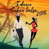 I Dance Cuban Salsa 2018 (Salsa y Timba Hits) de Various Artists