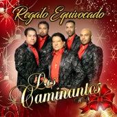 Regalo Equivocado by Los Caminantes HN