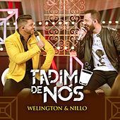 Tadim de Nós von Wellington & Nillo
