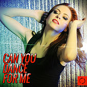 Can You Dance for Me? by Various Artists
