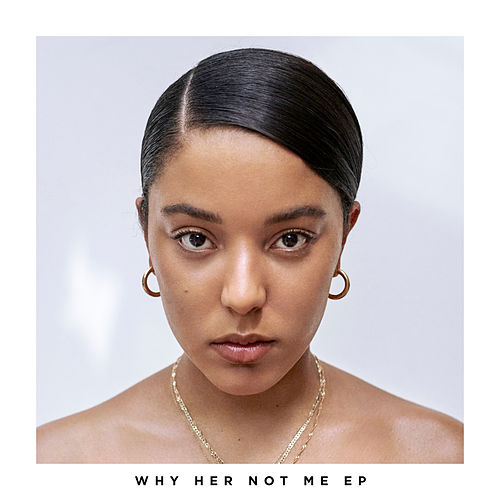 Why Her Not Me - EP by Grace Carter