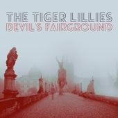 Devil's Fairground von The Tiger Lillies