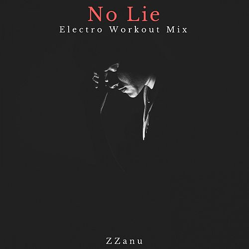 No Lie (Electro Workout Mix) di ZZanu