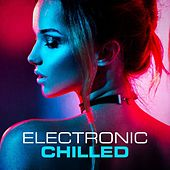 Electronic Chilled von Various Artists