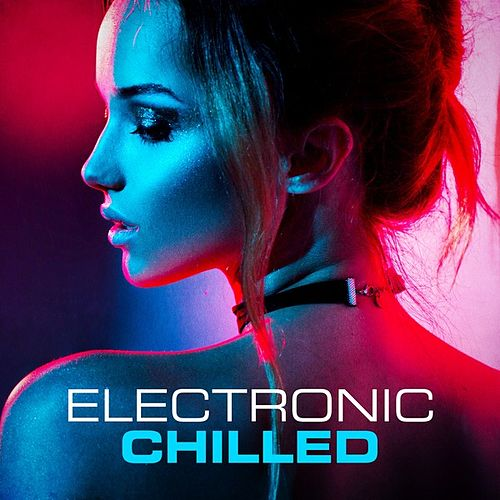 Electronic Chilled de Various Artists
