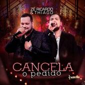 Cancela o Pedido (Acústico) (Ao Vivo) von Zé Ricardo & Thiago