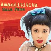 Mala Fama by Amandititita