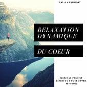 Relaxation dynamique du coeur (Musique pour se détendre & pour l'éveil spirituel) von Fabian Laumont