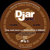 They Want More by Djar One