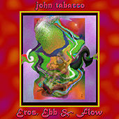 Eros, Ebb and Flow by John Tabacco