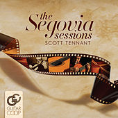 The Segovia Sessions by Scott Tennant