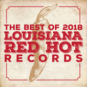 Louisiana Red Hot Records Best of 2018 by Various Artists