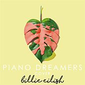Piano Dreamers Cover Billie Eilish de Piano Dreamers