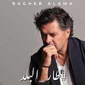Tar El Balad by Ragheb Alama