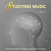 Studying Music: Instrumental Study Music For Studying, Reading, Focus & Concentration, Vol. 7 by Studying Music