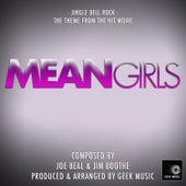 Mean Girls - Jingle Bell Rock by Geek Music