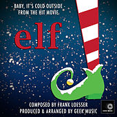 Elf - Baby, It's Cold Outside by Geek Music